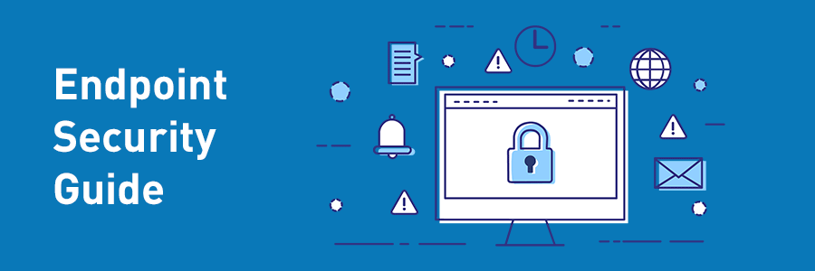 Endpoint security guide